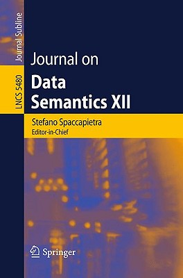 Journal on Data Semantics XII - Spaccapietra, Stefano, Dr.