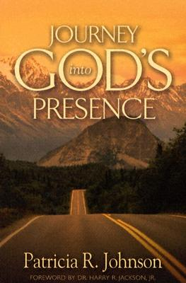 Journey Into God's Presence - Johnson, Patricia R