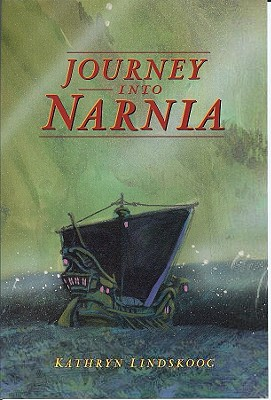 Journey Into Narnia - Lindskoog, Kathryn Ann, and Wynne, Patrick, and Kirk, Tim