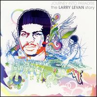 Journey into Paradise: The Larry Levan Story - Larry Levan