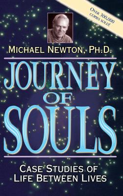 Journey of Souls: Case Studies of Life Between Lives - Newton, Michael