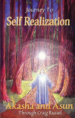 Journey to Self Realization - Akasha, and Asun, and Russel, Craig