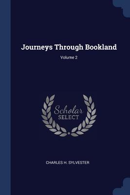 Journeys Through Bookland; Volume 2 - Sylvester, Charles H