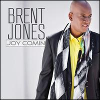 Joy Comin' - Brent Jones