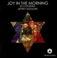 Joy in the Morning - Amy Wood (soprano); Andy Fletcher (organ); Christopher Watson (tenor); Greg Skidmore (baritone); Jeremy Budd (tenor);...