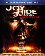 Joy Ride 3: Roadkill [2 Discs] [Unrated] [Blu-ray/DVD]
