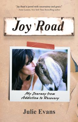 Joy Road: My Journey from Addiction to Recovery - Evans, Julie E