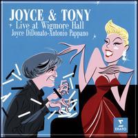 Joyce & Tony: Live at Wigmore Hall - Antonio Pappano (piano); Joyce DiDonato (mezzo-soprano)