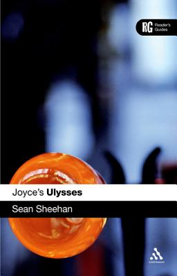 Joyce's Ulysses: A Reader's Guide - Sheehan, Sean