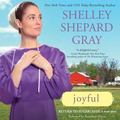 Joyful - Gray, Shelley Shepard, and Dunne, Bernadette (Read by)