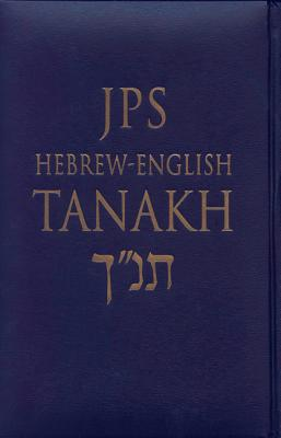JPS Hebrew-English TANAKH, Deluxe Edition - Jewish Publication Society Inc. (Editor)