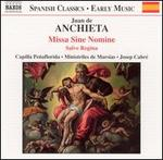 Juan de Anchieta: Missa Sine Nomine; Salve Regina
