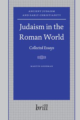 Judaism in the Roman World: Collected Essays - Goodman, Martin