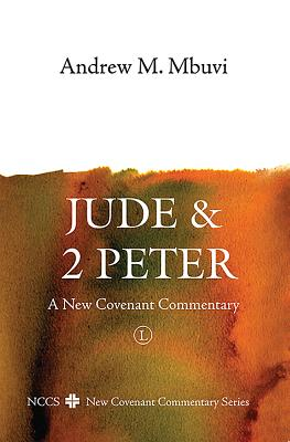 Jude and 2 Peter: A New Covenant Commentary - Mbuvi, Andrew M