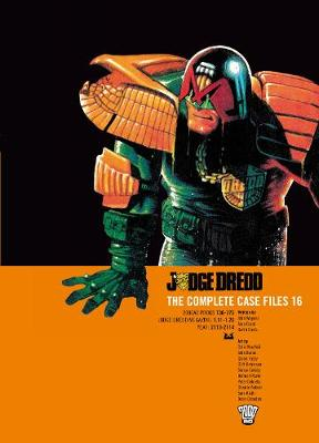 Judge Dredd: Complete Case Files v. 16 - Wagner, John, and Ennis, Garth, and etc. (Illustrator)