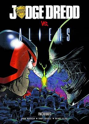 Judge Dredd Vs. Aliens: Incubus - Wagner, John, and Diggle, Andy