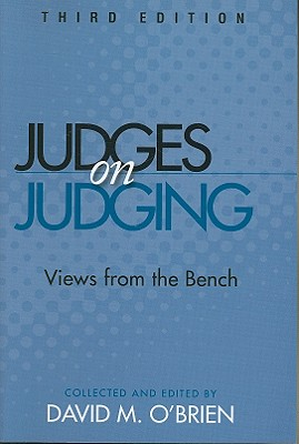 Judges on Judging: Views from the Bench - O'Brien, David M (Editor)