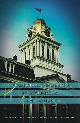Judicial Process in America - Carp, Robert A, and Stidham, Ronald, and Manning, Kenneth