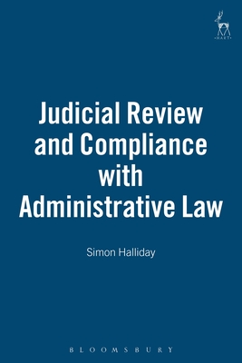 Judicial Review and Compliance with Administrative Law - Halliday, Simon