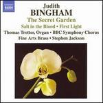 Judith Bingham: The Secret Garden; Salt in the Blood; First Light
