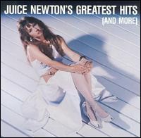 Juice Newton's Greatest Hits (And More) - Juice Newton