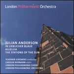 Julian Anderson: In Lieblicher Bläue; Alleluia; The Stations of the Sun