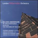 Julian Anderson: In Lieblicher Bl�ue; Alleluia; The Stations of the Sun