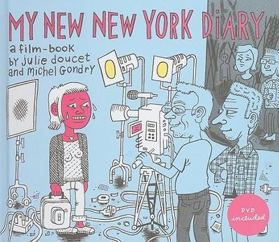 Julie Doucet & Michel Gondry: My New New York Diary - Doucet, Julie, and Gondry, Michel