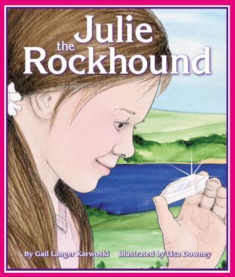 Julie the Rockhound - Karwoski, Gail Langer