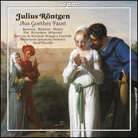 Julius R�ntgen: Aus Goethes Faust - Andr� Morsch (tenor); Andrew Post (tenor); Dennis Wilgenhof (bass); Gijs van Schoonhoven (organ); Machteld Baumans (soprano);...
