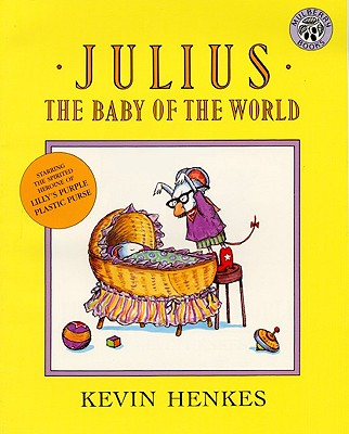 Julius, the Baby of the World - Henkes, Kevin