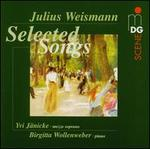 Julius Weismann: Selected Songs