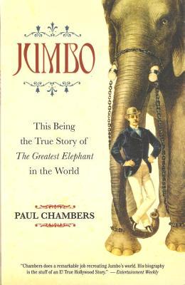 Jumbo: The Greatest Elephant in the World - Chambers, Paul, Mr.