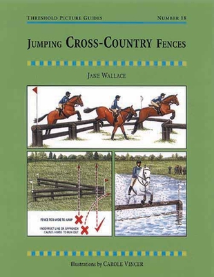 Jumping Cross-Country Fences: A Training Manual for Successful Show Jumping at All Levels - Thelwall, Jane, and Wallace, Jane