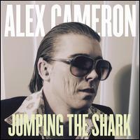 Jumping the Shark - Alex Cameron