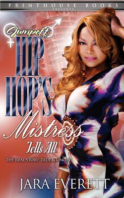 Jumpoff; Hip Hop's Mistress Tells All! - Everett, Jara