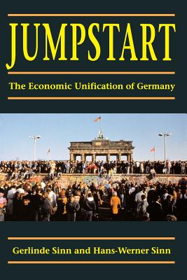 Jumpstart: The Economic Unification of Germany - Sinn, Gerlinde