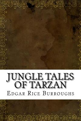 Jungle Tales of Tarzan - Burroughs, Edgar Rice