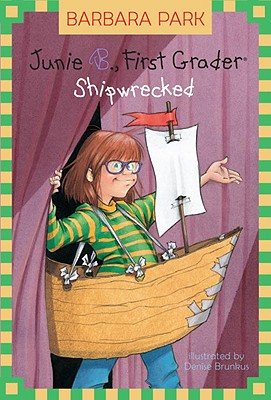 Junie B., First Grader: Shipwrecked (Junie B. Jones) - Park, Barbara, and Brunkus, Denise (Illustrator)