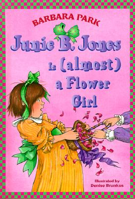 Junie B. Jones Is (Almost) a Flower Girl (Junie B. Jones) - Park, Barbara