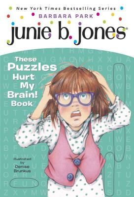Junie B. Jones: These Puzzles Hurt My Brain! Book - Park, Barbara