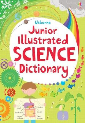 Junior Illustrated Science Dictionary - Gillespie, Lisa, and Khan, Sarah