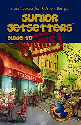 Junior Jetsetters Guide to Paris - Marcelino, Pedro F, and Waschuk, Slawko, and Humphrey, Anna (Editor)