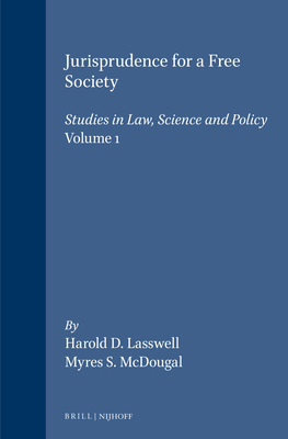 Jurisprudence for a Free Society: Studies in Law, Science and Policy - Lasswell, Harold D, and Lasswell, and McDougal, Myres S