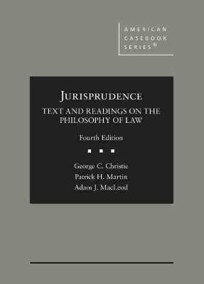 Jurisprudence, Text and Readings on the Philosophy of Law - Christie, George C., and Martin, Patrick H., and MacLeod, Adam