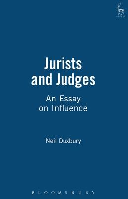 Jurists and Judges: An Essay on Influence - Duxbury, Neil