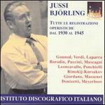 Jussi Björling: Tutte le registrazioni operistiche dal 1930 al 1945
