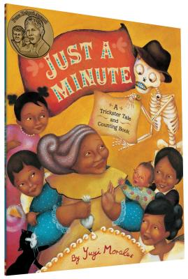 Just a Minute: A Trickster Tale and Counting Book - Morales, Yuyi
