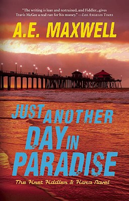 Just Another Day in Paradise: The First Fiddler & Fiora Novel - Maxwell, A E