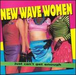 Just Can't Get Enough: New Wave Women